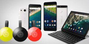 Alle Infos zu Nexus 6P/5X, Chromecast & Pixel C