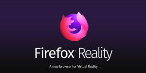VR-Browser: Firefox Reality ist erschienen
