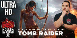 Shadow of the Tomb Raider in UHD/4K auf der HMX